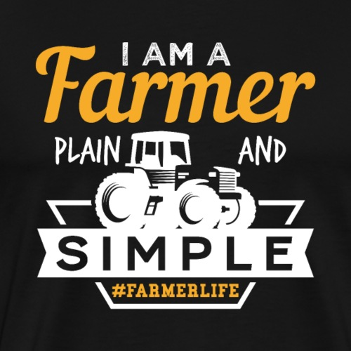 I Am A Farmer Plain And Simple Gift - Männer Premium T-Shirt