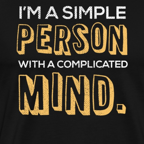 I'm a simple person with a complicated mind - Männer Premium T-Shirt