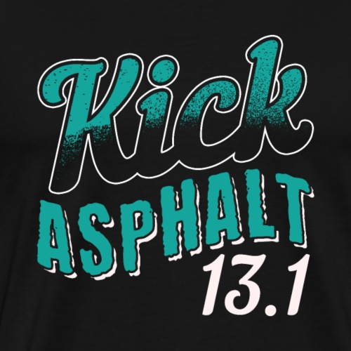 Kick Asphalt 13.1 | Half Marathon - Männer Premium T-Shirt