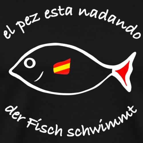 Fisch schwimmt Spanisch/ Deutsch - Männer Premium T-Shirt