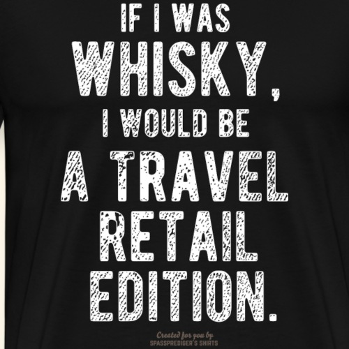 Whisky T-Shirt Travel Retail Edition - Männer Premium T-Shirt