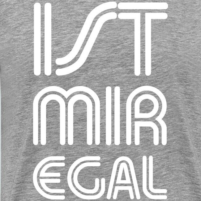 IST MIR EGAL - Der coole Spruch