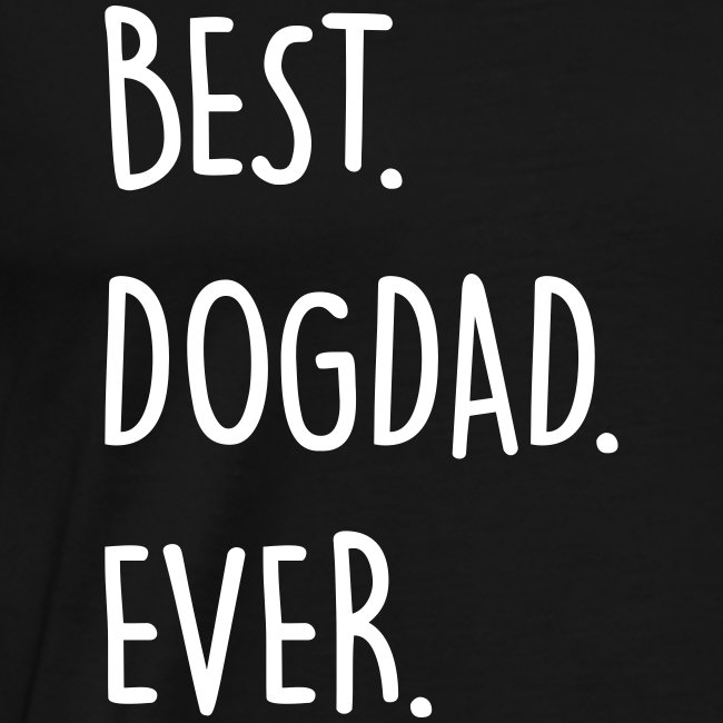Vorschau: best dogdad ever - Männer Premium T-Shirt