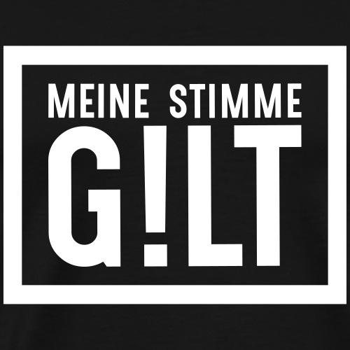 MEINE STIMME GILT G LT - Männer Premium T-Shirt
