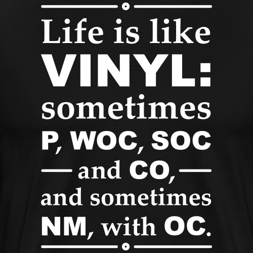 Life Is Like Vinyl - Record Collector - Männer Premium T-Shirt