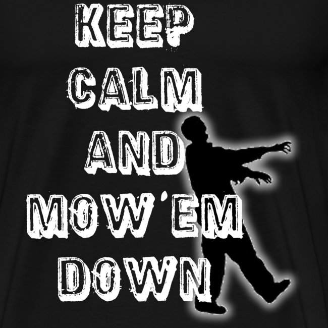 T shirt keep calm and mow em down png
