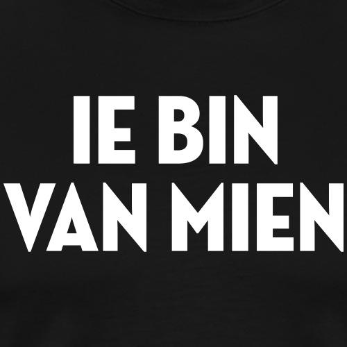 Ie bin van mien - Mannen Premium T-shirt