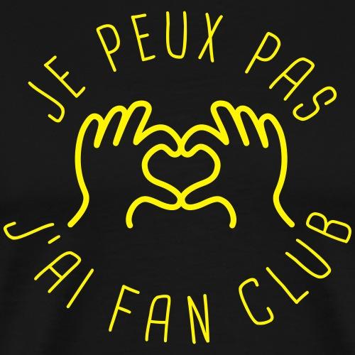 Je peux pas j'ai Fan Club - T-shirt Premium Homme