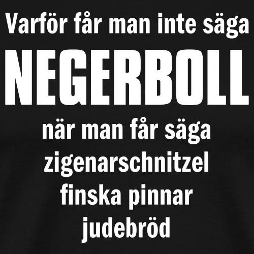 Negerboll - Premium-T-shirt herr