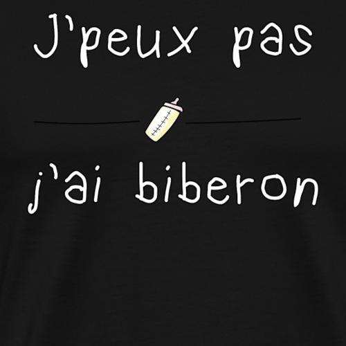 J'peux pas j'ai biberon - T-shirt Premium Homme