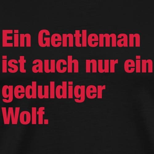 Gentleman (Spruch) - Männer Premium T-Shirt