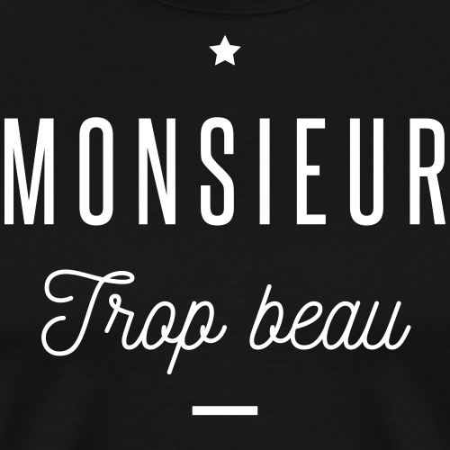 monsieur trop beau - T-shirt Premium Homme