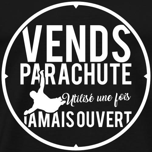 Vends Parachute... - T-shirt Premium Homme