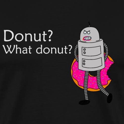 Donut? - Männer Premium T-Shirt