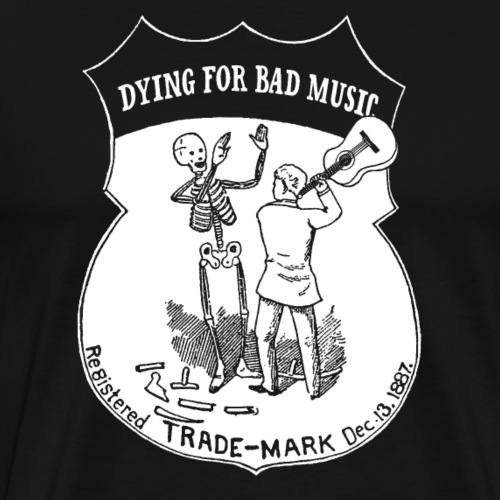 Dying For Bad Music White - Men's Premium T-Shirt
