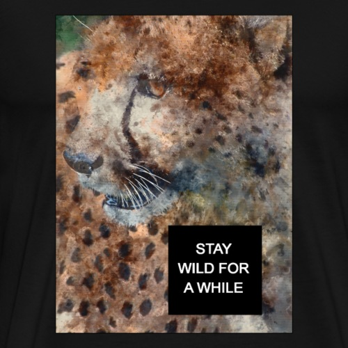 STAY WILD FOR A WHILE - T-shirt Premium Homme