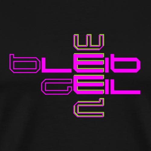 Bleib Geil Weed NEON pink - Männer Premium T-Shirt