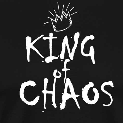 King of Chaos Tshirt ✅ - Männer Premium T-Shirt