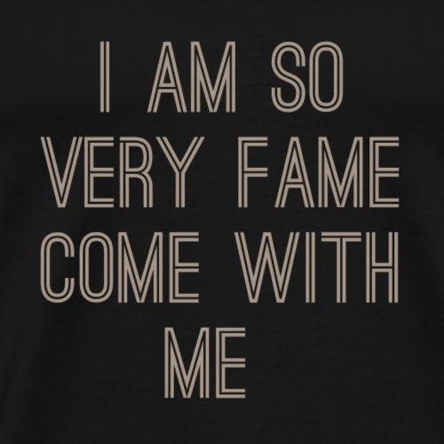 Fame - Men's Premium T-Shirt