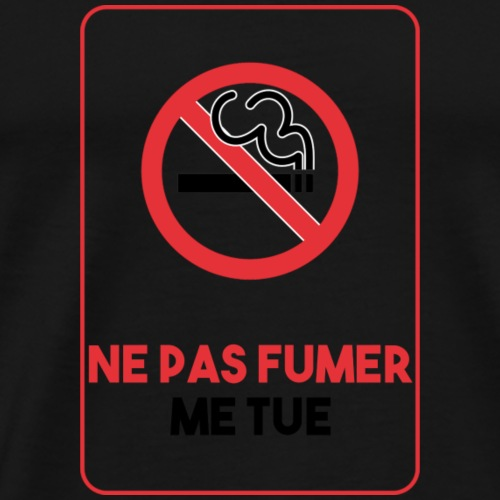 Ne pas fumer me tue - T-shirt Premium Homme