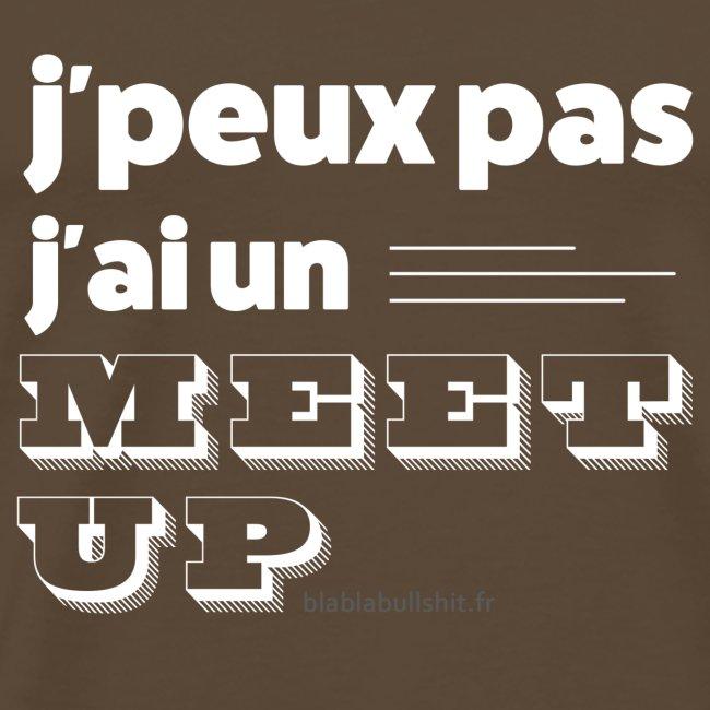 J'peux pas j'ai un meet-up