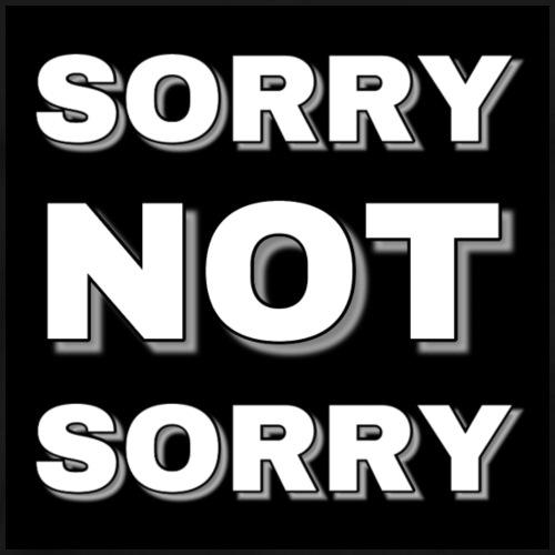Sorry Not Sorry black - Men's Premium T-Shirt