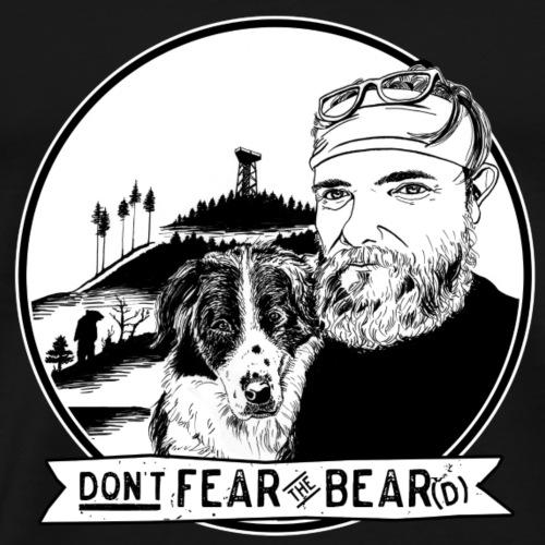 Don't fear the BEAR(d) - Männer Premium T-Shirt