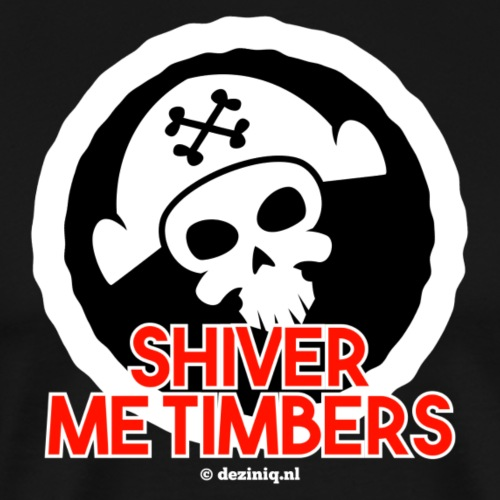Shiver Me Timbers - Mannen Premium T-shirt