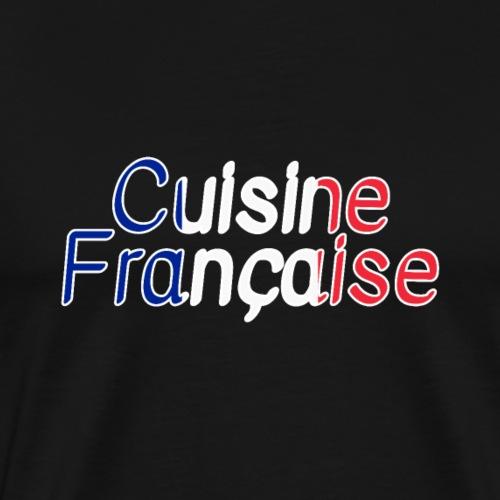 Cuisine française Texte Restaurant Cadeau Hôte - T-shirt Premium Homme