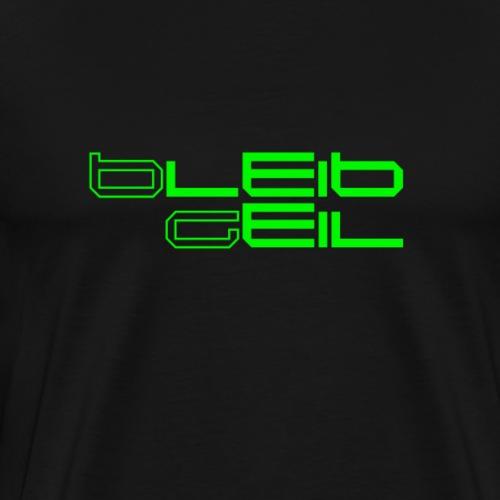 BleibGeilLeuchtgruen - Männer Premium T-Shirt