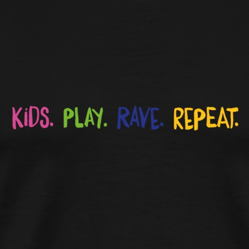 Kids.Play.Rave.Repeat. Rainbow - Men's Premium T-Shirt
