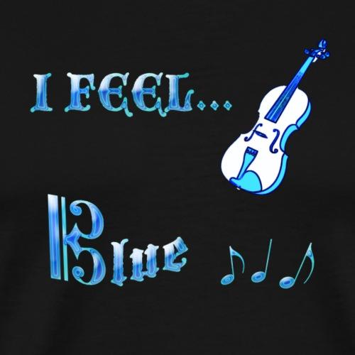 I feel blue - Camiseta premium hombre