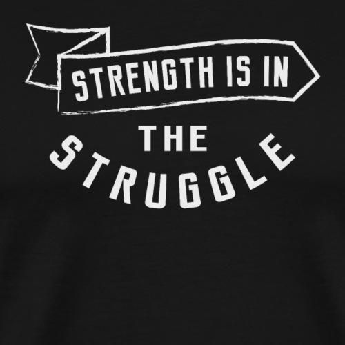 Stärke und Probleme - Männer Premium T-Shirt