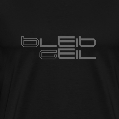 BleibGeilDimGray - Männer Premium T-Shirt