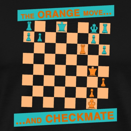 The ORANGE move… and CHECKMATE - delle spalline - Maglietta Premium da uomo