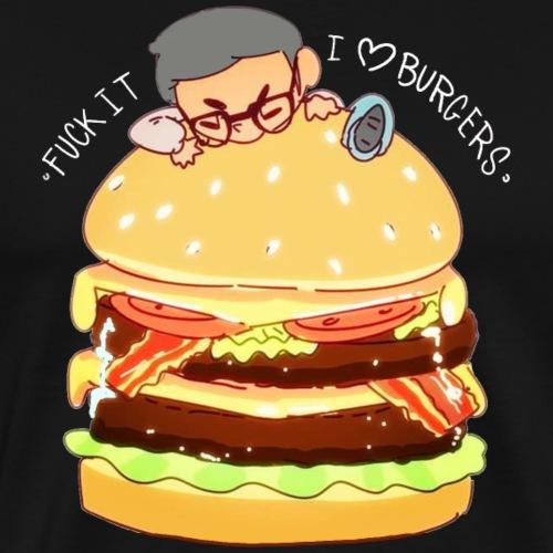 Fuck it! I love Burgers - Männer Premium T-Shirt