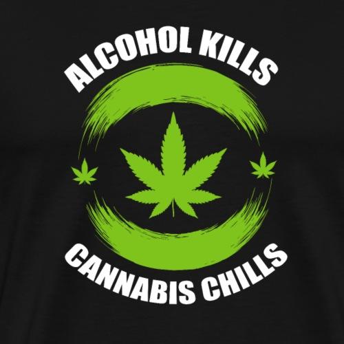 Alkohol killt, Cannabis chillt Blätter