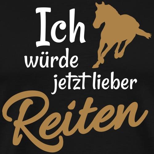 lieber reiten Pferd - Männer Premium T-Shirt