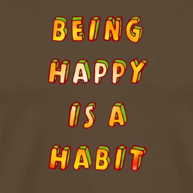 being happy is a habit
