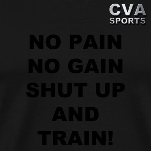 NO PAIN NO GAIN - Männer Premium T-Shirt