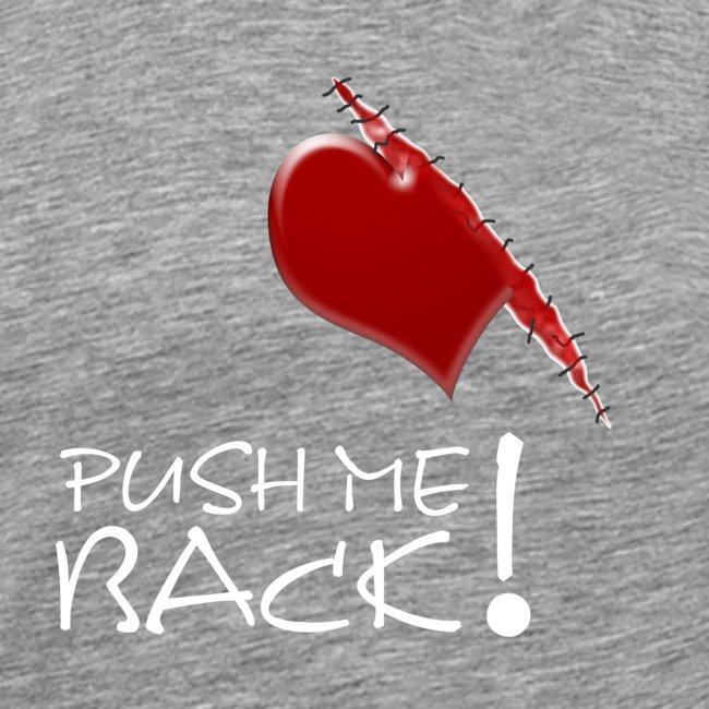 Herzschmerz, Push Me Back, Fake Wunde, Liebe