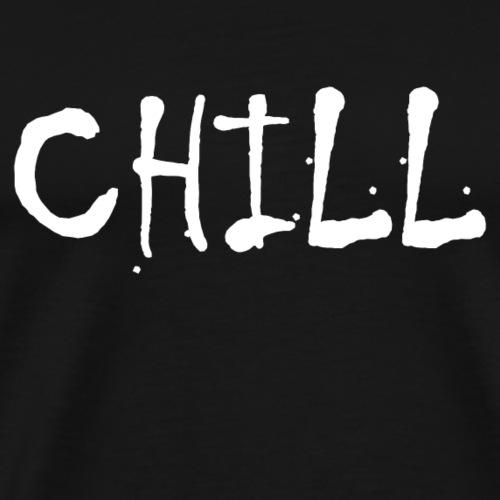 Chill tshirt ✅ - Männer Premium T-Shirt