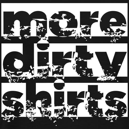 dirty_shirt - Männer Premium T-Shirt