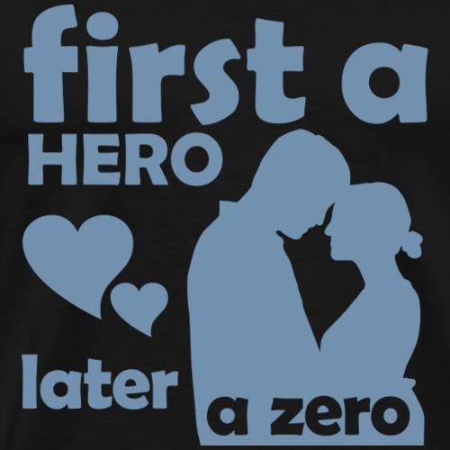 GHB from Hero to Zero 190320187 FA - Männer Premium T-Shirt