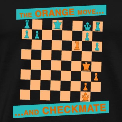 The ORANGE move… and CHECKMATE - delle spalline - Maglietta Premium da uomo