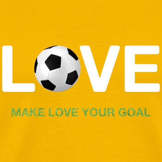 Make Love Your Goal