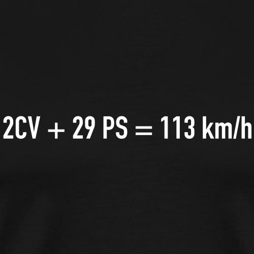 2CV + 29PS = 113km/h - Männer Premium T-Shirt