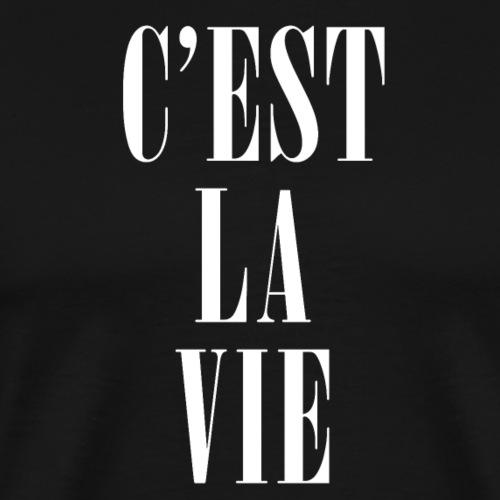C'est la Vie – So ist das Leben - Männer Premium T-Shirt