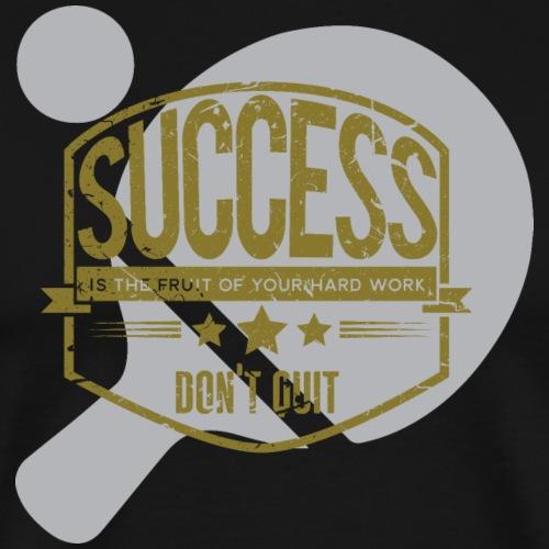 Erfolg Obst der harten Arbeit Tischtennis - Männer Premium T-Shirt