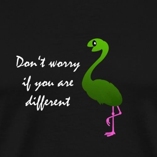 Dont worry if you are different Flangosaur - Männer Premium T-Shirt